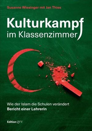 Kulturkampf im Klassenzimmer: Wie der Islam die Schulen verändert. Bericht einer Lehrerin   Cover