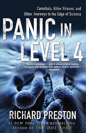 Panic in Level 4: Cannibals, Killer Viruses, and Other Journeys to the Edge of Science | Cover