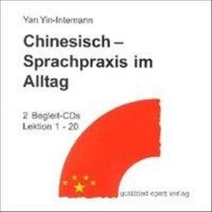 Chinesisch - Sprachpraxis im Alltag. Ein Lehrbuch für Anfänger / Chinesisch - Sprachpraxis im Alltag: CD 1, CD 2 | Cover