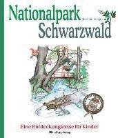 Nationalpark Schwarzwald: Eine Entdeckungsreise für Kinder .mit Hu-Hugo dem Sperlingskauz