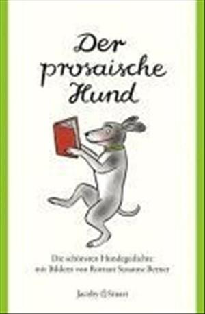 Der prosaische Hund: Die schönsten Hundegedichte: Die schönsten Hundetexte (Kunterbunt) | Cover