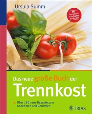 Das neue große Buch der Trennkost: Über 180 neue Rezepte zum Abnehmen und Genießen   Cover