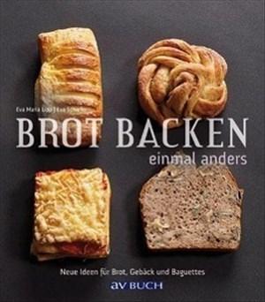 Brot backen einmal anders: Neue Ideen für Brot, Gebäck und Baguettes (avBUCH)   Cover