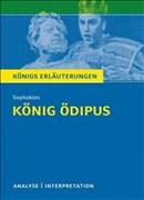 König Ödipus von Sophokles: Textanalyse und Interpretation mit ausführlicher Inhaltsangabe und Abituraufgaben mit Lösungen (Königs Erläuterungen)