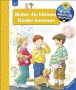 Woher die kleinen Kinder kommen (Wieso? Weshalb? Warum?, Band 13)