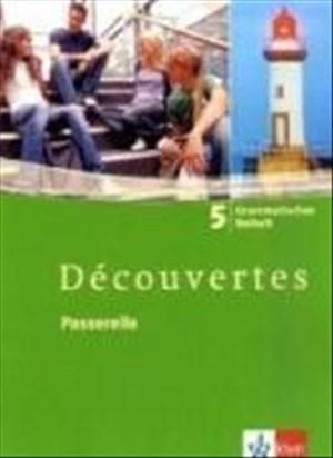 Découvertes / Passerelle. Grammatisches Beiheft - Band 5   Cover