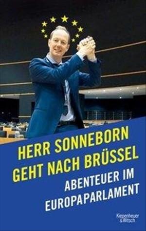 Herr Sonneborn geht nach Brüssel: Abenteuer im Europaparlament | Cover