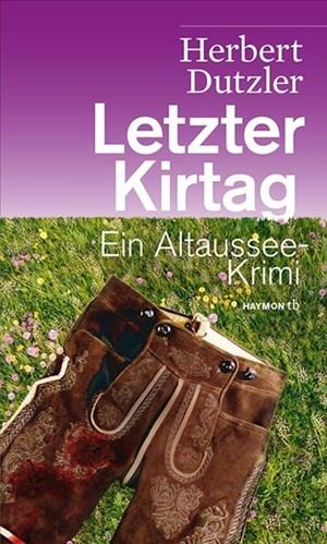 Letzter Kirtag. Ein Altaussee-Krimi (HAYMON TASCHENBUCH) | Cover