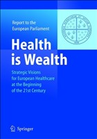Health is Wealth: Strategic Visions for European Healthcare at the Beginning of the 21st Century, Report of the European Parliament