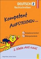 Kompetent Aufsteigen Deutsch - Rechtschreiben 2: 2. Klasse HS/AHS
