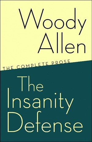 The Insanity Defense: The Complete Prose | Cover