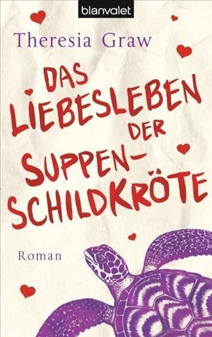 Das Liebesleben der Suppenschildkröte: Roman   Cover