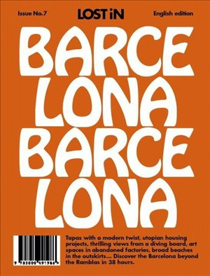 LOST iN Barcelona: A modern city guide that presents and curates each city from a local's perspective: Lost in City Guide | Cover