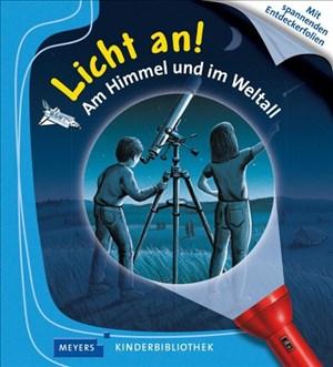 Am Himmel und im Weltall: Licht an! (Licht an! Die Reihe mit der magischen Taschenlampe, Band 7)   Cover