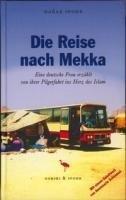 Die Reise nach Mekka: Eine deutsche Frau erzählt von ihrer Pilgerfahrt ins Herz des Islam