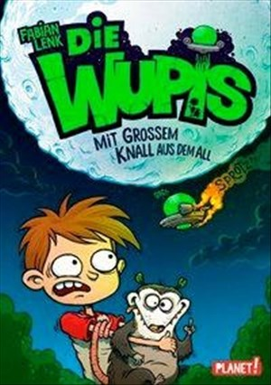 Mit großem Knall aus dem All (1) (Die Wupis, Band 1)   Cover