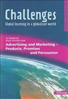 Challenges - Global learning in a globalised world. Modelle und Methoden für den Englischunterricht: Challenges: Advertising and Marketing - Products, Promises and Persuasion