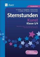 Sternstunden Kunst - Klasse 3 und 4: Besondere Ideen und Materialien zu den Kernthemen des Lehrplans (Sternstunden Grundschule)