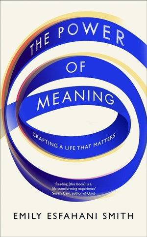 The Power of Meaning: The true route to happiness | Cover