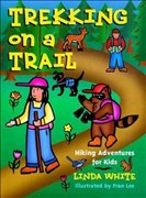 Trekking on a Trail: Hiking Adventures for Kids (Acitvities for Kids)
