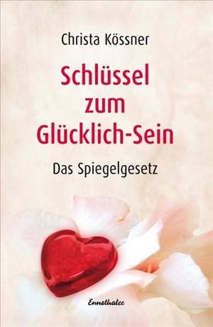 Schlüssel zum Glücklich-Sein: Das Spiegelgesetz | Cover
