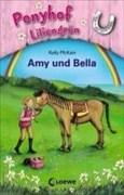 Ponyhof Liliengrün - Amy und Bella: Band 11