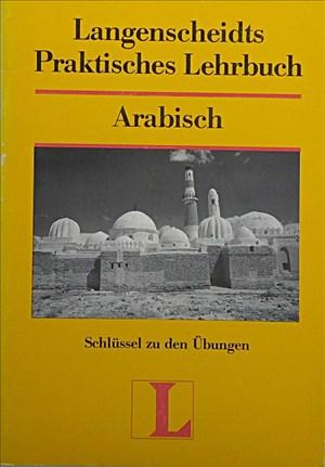 Langenscheidt Praktische Lehrbücher: Langenscheidts Praktisches Lehrbuch, Arabisch, Schlüssel zu den Übungen | Cover
