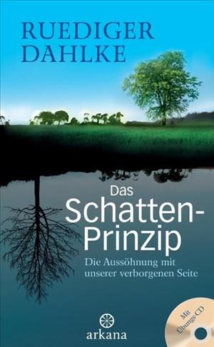 Das Schatten-Prinzip: Die Aussöhnung mit unserer verborgenen Seite - Mit Übungs-CD | Cover