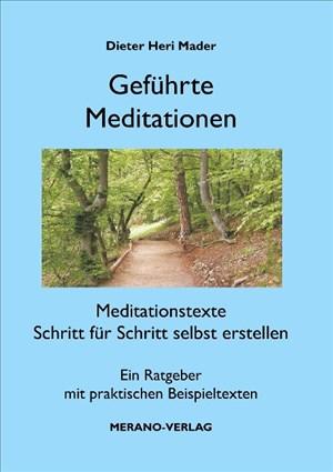 Geführte Meditationen: Meditationstexte Schritt für Schritt selbst erstellen | Cover