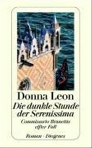 Die dunkle Stunde der Serenissima: Guido Brunettis elfter Fall | Cover