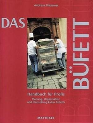 Das Büfett: Handbuch für Profis. Planung, Organisation und Herstellung kalter Büfetts | Cover