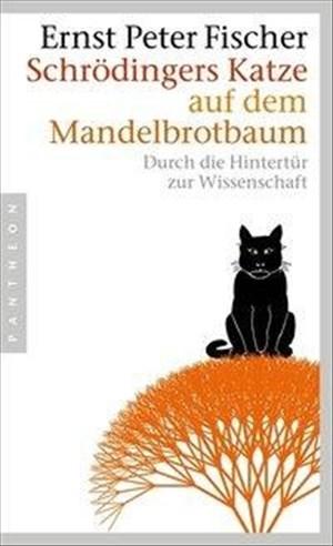 Schrödingers Katze auf dem Mandelbrotbaum: Durch die Hintertür zur Wissenschaft | Cover