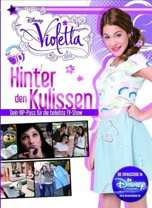 Weihnachtskalender Von Violetta.Disney Violetta Hinter Den Kulissen Dein Vip Pass Für Die Beliebte Tv Show