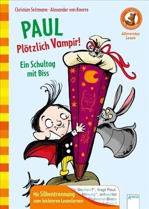 Paul. Plötzlich Vampir! Ein Schultag mit Biss: Der Bücherbär. Allererstes Lesen. 1. Klasse. Mit Silbentrennung zum leichteren Lesenlernen: | Cover