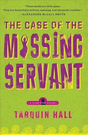 The Case of the Missing Servant: From the Files of Vish Puri, Most Private Investigator (A Vish Puri Mystery) | Cover