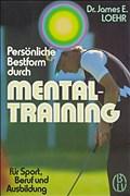 Persönliche Bestform durch Mentaltraining für Sport, Beruf und Ausbildung