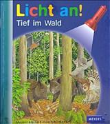 Meyer. Die kleine Kinderbibliothek - Licht an!: Licht an! Tief im Wald: Band 21