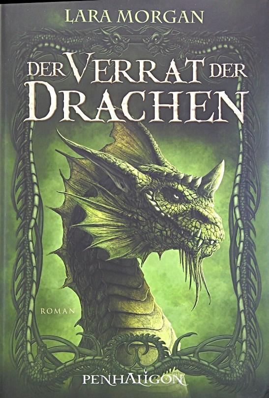 Der Verrat der Drachen: Roman - Morgan, Lara