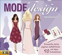 Modedesign: Schablonenbuch. Entwerfe deine eigenen Kollektionen mit über 50 Schablonen