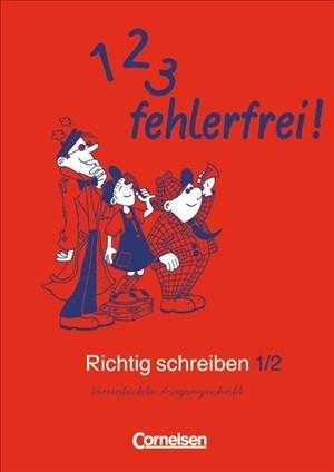 1, 2, 3 - fehlerfrei!: Eins, zwei, drei - fehlerfrei, 2. Jahrgangsstufe, Arbeitsheft (1, 2, 3 - fehlerfrei! - Richtig schreiben)   Cover
