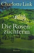 Die Rosenzüchterin: Roman