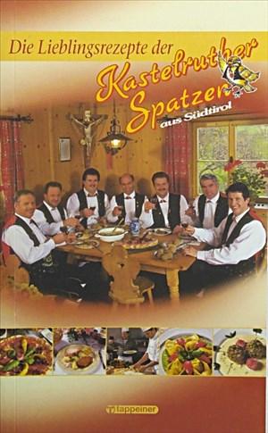 Die Lieblingsrezepte der Kastelruther Spatzen | Cover