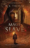 Mage Slave (The Enslaved Chronicles, Band 1)