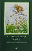 Die Prinzessin springt ins Heu. Geschichten