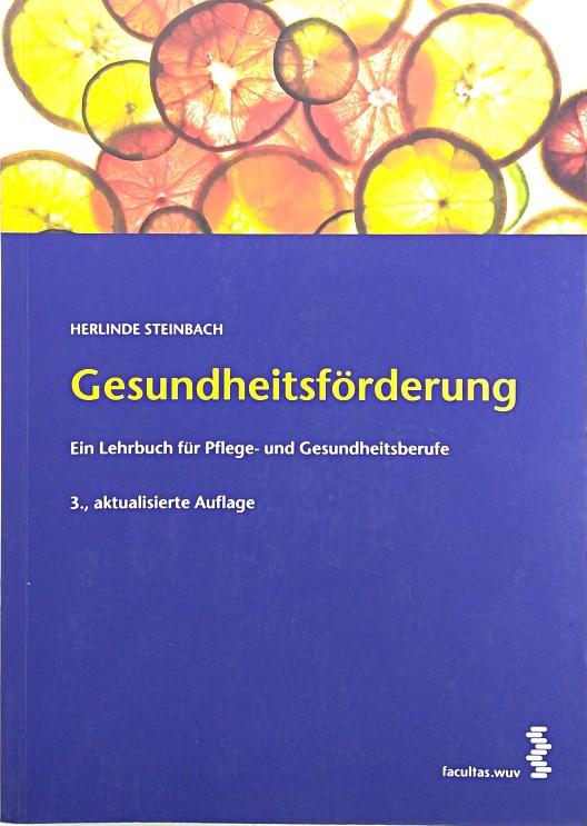 Gesundheitsförderung: Ein Lehrbuch für Pflege- und Gesundheitsberufe - Herlinde Steinbach