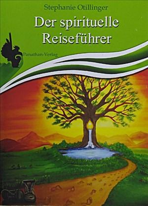 Der spirituelle Reiseführer - Ein esoterischer Ratgeber für das alltägliche Leben | Cover