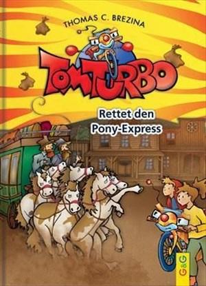 Tom Turbo: Rettet den Ponyexpress (Tom Turbo: Turbotolle Leseabenteuer)   Cover