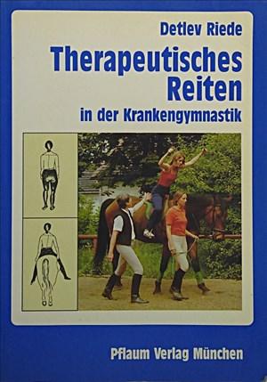 Therapeutisches Reiten in der Krankengymnastik: Behandlungsmethode im Rahmen einer komplexen Bewegungstherapie (Pflaum Physiotherapie)   Cover