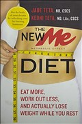 The New ME Diet: Eat More, Work Out Less, and Actually Lose Weight While You Rest