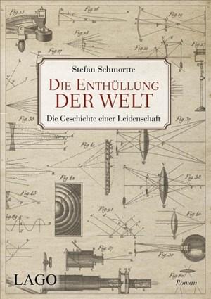 Die Enthüllung der Welt: Die Geschichte einer Leidenschaft | Cover